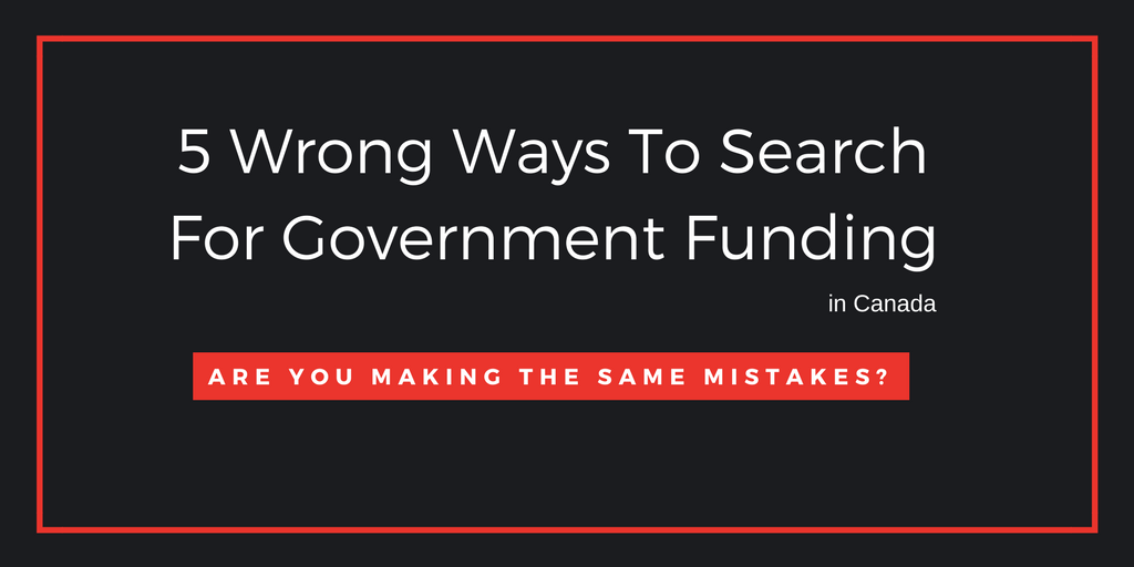 5 Wrong Ways To Search For Government Funding