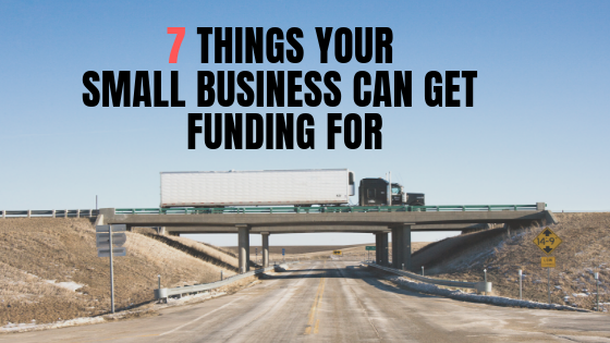 7 Things Your Small Business Can Get Funding For