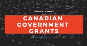 Understanding Canadian Government Grants