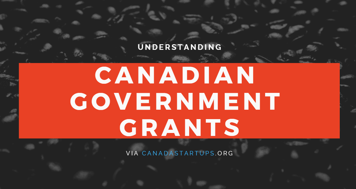 Understanding Canadian Government Grants