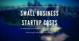SMALL BUSINESS STARTUP COSTS