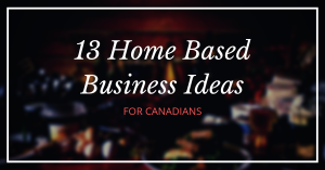 home based business ideas for canadians