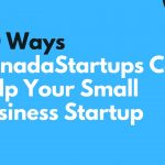 20 Ways CanadaStartups Can Help You Start Your Own Small Business