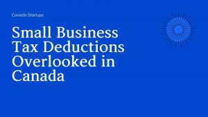 Small Business Tax Deductions Overlooked in Canada